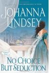 No Choice But Seduction - Johanna Lindsey