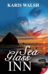 Sea Glass Inn - Karis Walsh