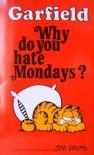 Garfield: Why Do You Hate Mondays? (Garfield Pocket Books, #2) - Jim Davis