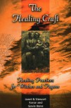 The Healing Craft: Healing Practices for Witches and Pagans - Stewart Farrar, Stewart Farrar, Gavin Bone