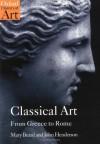 Classical Art: From Greece to Rome (Oxford History of Art) - Mary Beard, John Henderson