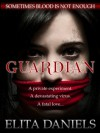 Guardian -  Blair Kenny, Elita Daniels