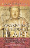 Awakening the Buddhist Heart: Integrating Love, Meaning, and Connection into Every Part of Your Life - Surya Das