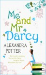 Me And Mr Darcy - Alexandra Potter