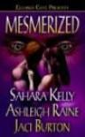 Mesmerized - Sahara Kelley, Jaci Burton, Ashleigh Raine, Sahara Kelley