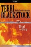 Trial by Fire - Terri Blackstock