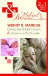 Craving Her Soldier's Touch/Secrets of a Shy Socialite - Wendy S. Marcus