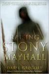 Raising Stony Mayhall -