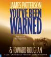 You've Been Warned - James Patterson, Ilyana Kadushin, Howard Roughan