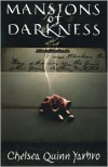 Mansions of Darkness - Chelsea Quinn Yarbro
