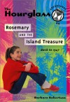 Rosemary and the Island Treasure (Hourglass Adventure) - Barbara Robertson