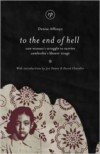 To the End of Hell: One Woman's Struggle to Survive Cambodia's Khmer Rouge - Denise Affonço, Margaret Burn, Katie Hogben
