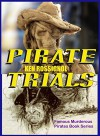 Pirate Trials: Famous Murderous Pirates Book Series: THE LIVES AND ADVENTURES of FAMOUS and SUNDRY PIRATES - Ken Rossignol, Chas Johnson, Ken Rossignol, Howard Pyle, Jack Chekijian, The Privateer Clause, Lovat Fraser