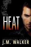 Heat - J.M. Walker