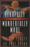 Fearfully and Wonderfully Made - 'Philip Yancey',  'Paul Brand'