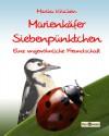 Marienkäfer Siebenpünktchen - Eine ungewöhnliche Freundschaft - Marika  Krücken