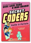 Secret Coders: Paths & Portals - Gene Luen Yang, Mike Holmes