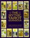 The Mythic Tarot Workbook - Juliet Sharman Burke