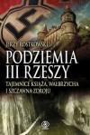 Podziemia III Rzeszy: Tajemnice Ksiaza, Walbrzycha I Szczawna-Zdroju - Jerzy Rostkowski