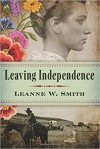 Leaving Independence - Leanne W. Smith