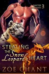 Stealing the Snow Leopard's Heart - Zoe Chant