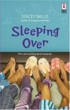 Sleeping Over - Stacey Ballis