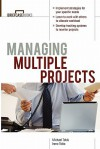 Managing Multiple Projects - Irene Tobis, Roger A. Formisano, Michael Tobis