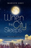 When the City Sleeps - Marilyn Grey