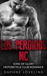 Los Perdidos MC: Sons of Glory Motorcycle Club Romance - Daphne Loveling
