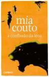 A Confissão da Leoa - Mia Couto