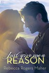 Just Give Me a Reason - Rebecca Rogers Maher