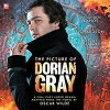 The Picture of Dorian Gray (Dramatized) - Ian Hallard, Aysha Kala, Big Finish Productions, Oscar Wilde,  Marcus Hutton,  James Unsworth, Alexander Vlahos, Miles Richardson, David Llewellyn