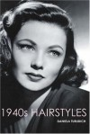 1940s Hairstyles (Vintage Living Series) - Daniela Turudich