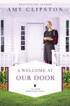 A Welcome at Our Door (Amish Homestead #4) - Amy Clipston