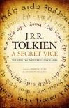 A Secret Vice - J. R. R. Tolkien, Dimitra Fimi, Andrew Higgins