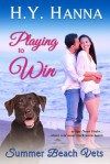 Playing to Win (Summer Beach Vets 2) ~ Escape Down Under - H.Y. Hanna