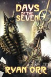 Days of the Seven - Ryan Orr, Paul Alexandrescu