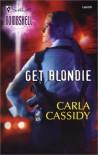 Get Blondie - Carla Cassidy