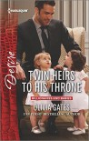 Twin Heirs to His Throne (Billionaires and Babies) - Olivia Gates