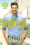 The Pick Up - Allison Temple