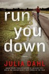 Run You Down (Rebekah Roberts Novels Book 2) - Julia Dahl