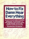 How to Fix Damn Near Everything - Franklynn Peterson