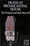 Death at Broadcasting House - Val Gielgud, Holt Marvell