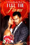 Fuel the Flame - Terri A. Wilson