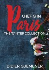 Chef Q in Paris: The Winter Collection - Didier Quemener