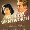 The Catherine Wheel - Patricia Wentworth, Diana Bishop