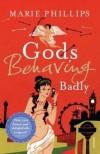 Gods Behaving Badly - Tim Butcher,  Xiaolu Guo,  Joanne Harris,  Kathy Lette,  Deborah Moggach,  Marie Phillips,  Subhadra Belbase,  Irvine Welsh