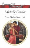 Prince Nadir's Secret Heir - Michelle Conder