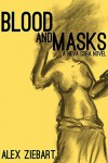 Blood and Masks (Neva Cora, #1) - Alex Ziebart
