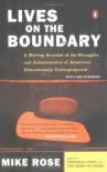 Lives on the Boundary: A Moving Account of the Struggles and Achievements of America's Educationally Underprepared - Mike Rose